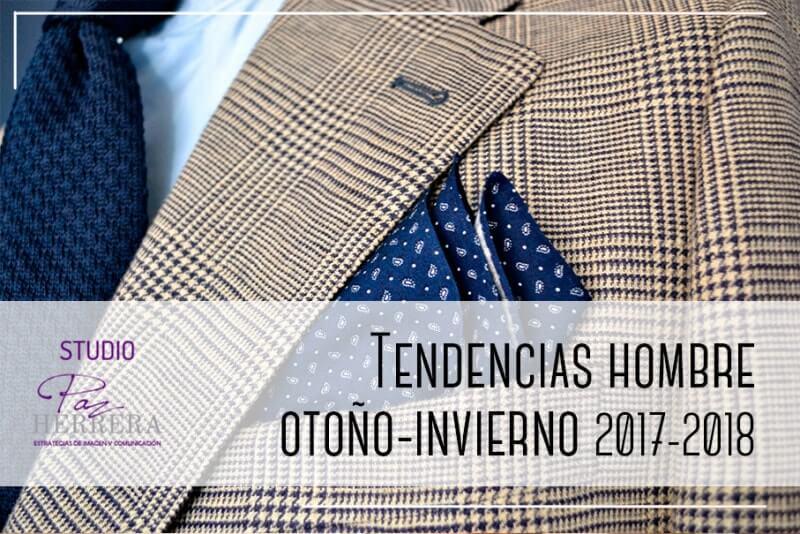 Tendencias Hombre Otoño-Invierno 2017/2018