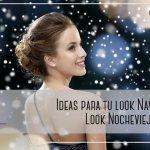 Ideas Look Navidad Look Nochevieja